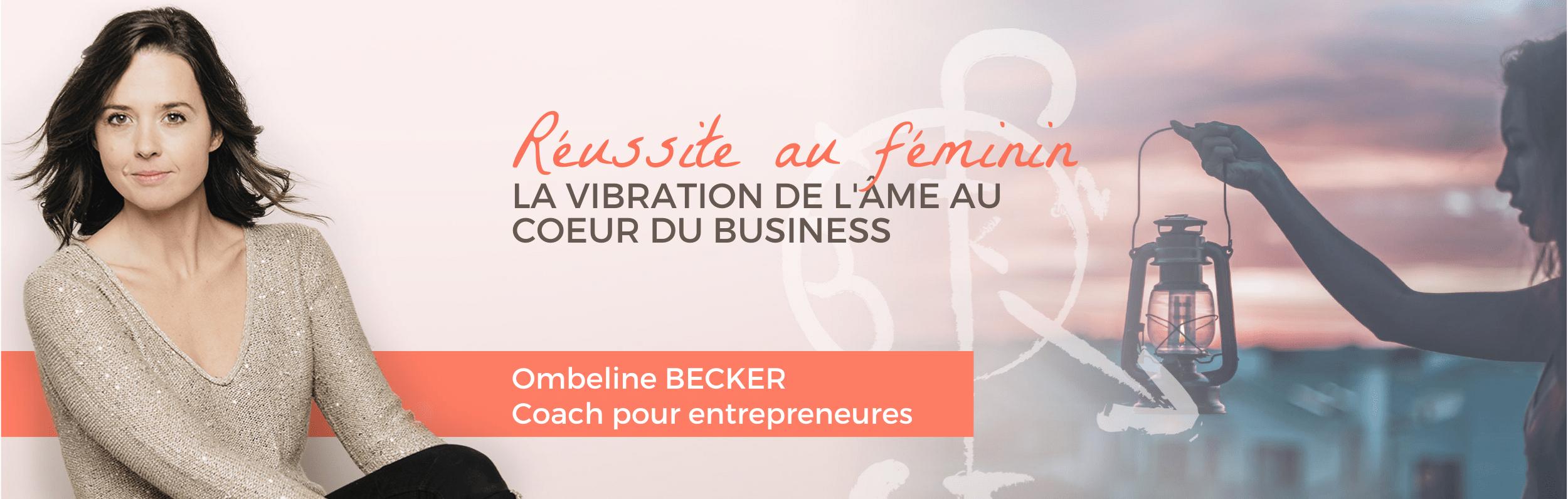 ombeline becker reussite au feminin coach pour entrepreneures